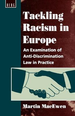 Image for Tackling Racism in Europe: An Examination of Anti-Discrimination Law in Practice