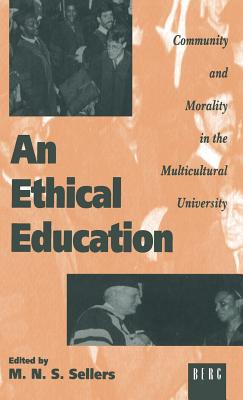 Image for An Ethical Education: Community and Morality in the Multicultural University (State, Law and Society)