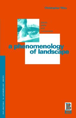 Image for A Phenomenology of Landscape: Places, Paths and Monuments (Explorations in Anthropology)