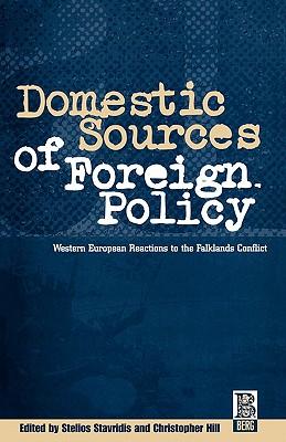 Image for Domestic Sources of Foreign Policy: West European Reactions to the Falklands Conflict West European Reactions to the Falklands Conflict (French Studies)
