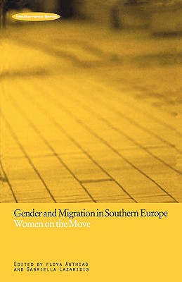 Image for Gender and Migration in Southern Europe: Women on the Move (Mediterranea Series)