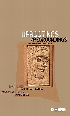 Image for Uprootings/Regroundings: Questions of Home and Migration