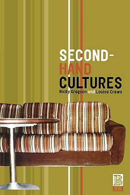 Second-Hand Cultures (Materializing Culture), Gregson, Nicky; Crewe, Louise