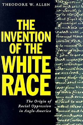 Image for The Invention of the White Race, Volume Two: The Origins of Racial Oppression in Anglo-America (Haymarket Series)