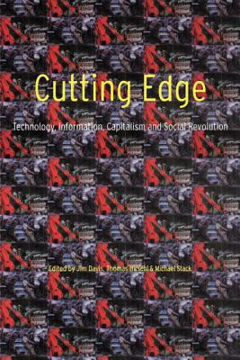 Image for Cutting Edge: Technology, Information Capitalism and Social Revolution