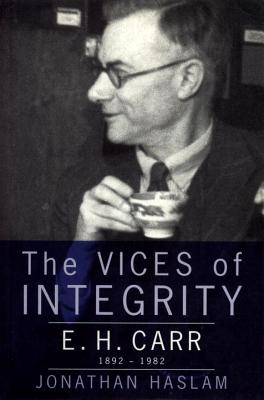 Image for Vices of Integrity: E.H. Carr 1892-1982