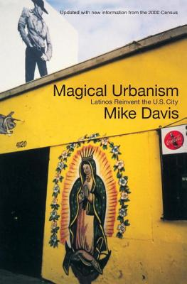 Image for Magical Urbanism: Latinos Reinvent the U.S. Big City