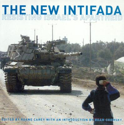 The New Intifada: Resisting Israel's Apartheid, Carey, Roane; Chomsky, Noam