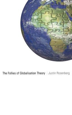 Image for The Follies of Globalisation Theory