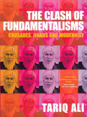 Image for Clash of Fundamentalisms: Crusades, jihads and Modernity