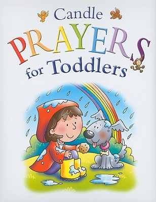 Candle Prayers for Toddlers (Candle Bible for Toddlers), Juliet David