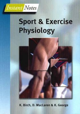 Lincoln Sports and Exercise Science Degree Pack: BIOS Instant Notes in Sport and Exercise Physiology, Birch, Karen; George, Keith; McLaren, Don