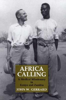 Image for Africa Calling: A Medical Missionary in Kenya and Zambia
