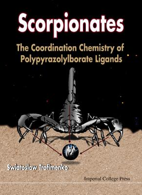 Image for Scorpionates: Polypyrazolylborate Ligands and Their Coordination Chemistry