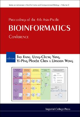 Bioinformatics: Proceedings of the 4th Asia-Pacific Conference, Taipei, Taiwan 13-16 February, 2006 (Series On Advances In Bioinformatics And Computational Biology)