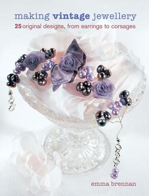 Image for Making Vintage Jewellery: 25 Original Designs, from Earrings to Corsages