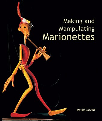 Image for Making and Manipulating Marionettes