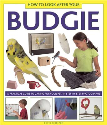 Image for How to Look After Your Budgie: A Practical Guide to Caring for Your Pet, in Step-by-step Photographs