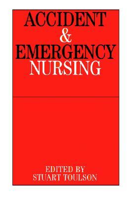 Accident and Emergency Nursing, Toulson, Stuart