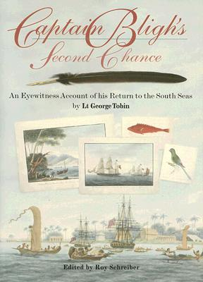 Image for Captain Bligh's Second Chance : An Eyewitness Account of His Return to the South Seas By Lt. George Tobin