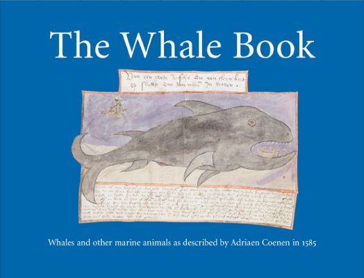 Image for The Whale Book: Whales and Other Marine Animals as Described by Adriaen Coenen in 1585