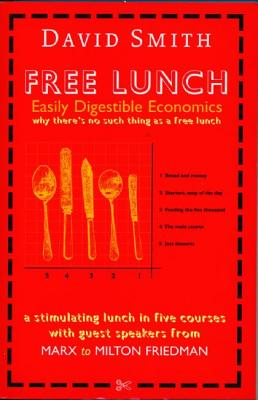 Image for FREE LUNCH: EASILY DIGESTIBLE ECONOMICS