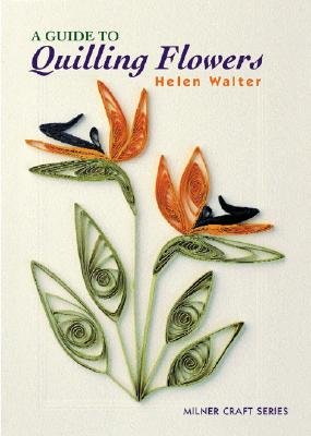Image for A Guide to Quilling Flowers