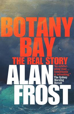 Botany Bay: The Real Story, Frost, Alan