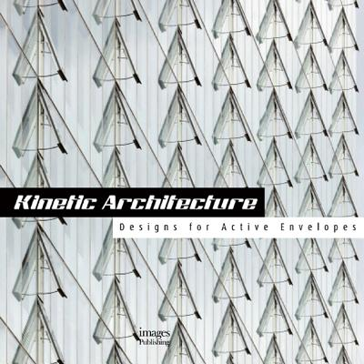 Image for Kinetic Architecture:: Designs for Active Envelopes