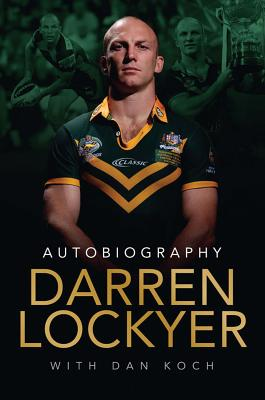Darren Lockyer Autobiography [used book], Darren Lockyer and Dan Koch