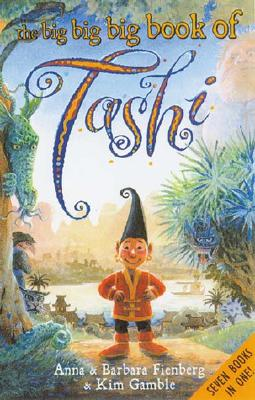 The Big Big Big Book of Tashi (Tashi series), Fienberg, Anna; Fienberg, Barbara; Gamble, Kim [Illustrator]