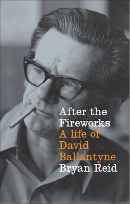 Image for After the Fireworks: A Life of David Ballantyne