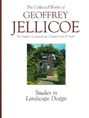 The Collected Works of Geoffrey Jellicoe (Volume III: Studies in Landscape Design)