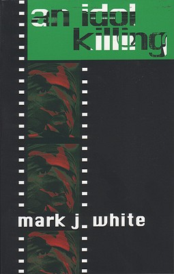 IDOL KILLING, MARK WHITE