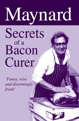 Image for Maynard - Secrets of a Bacon Curer
