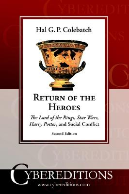 Image for Return of the Heroes: The Lord of the Rings, Star Wars, Harry Potter and Social Conflict