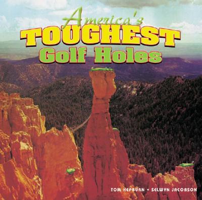 America's Toughest Golf Holes, Hepburn, Tom