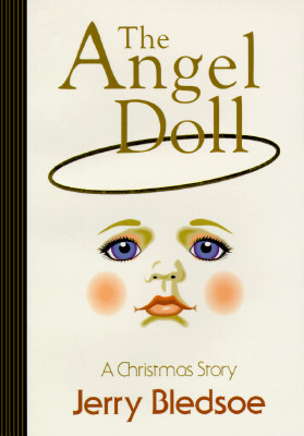 The Angel Doll: A Christmas Story, Bledsoe, Jerry