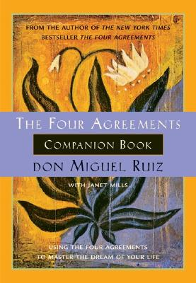 Image for The Four Agreements Companion Book: Using the Four Agreements to Master the Dream of Your Life (Toltec Wisdom)