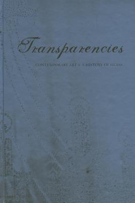 Image for Transparencies: Contemporary Art and a History of Glass