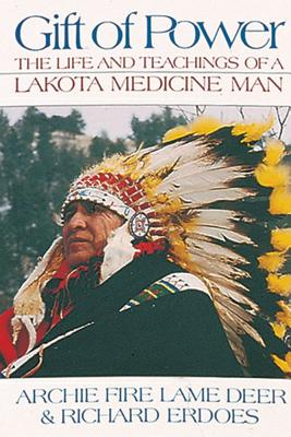 Image for Gift of Power: The Life and Teachings of a Lakota Medicine Man