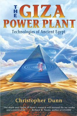 The Giza Power Plant : Technologies of Ancient Egypt, Christopher Dunn