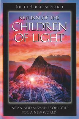 Image for RETURN OF THE CHILDREN OF LIGHT INCAN AND MAYAN PROPHECIES FOR A NEW WORLD