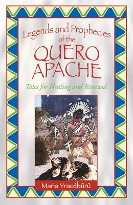 Image for LEGENDS AND PROPHECIES OF THE QUERO APACHE