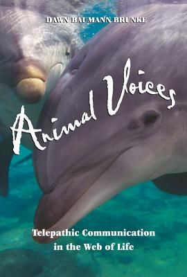 Image for Animal Voices: Telepathic Communication in the Web of Life