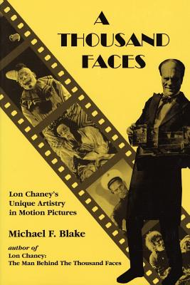 Image for A Thousand Faces: Lon Chaney's Unique Artistry in Motion Pictures