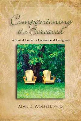 Image for Companioning the Bereaved: A Soulful Guide for Caregivers