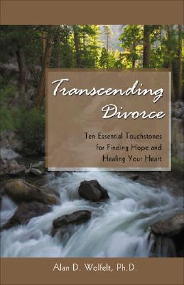 Image for Transcending Divorce: Ten Essential Touchstones for Finding Hope and Healing Your Heart
