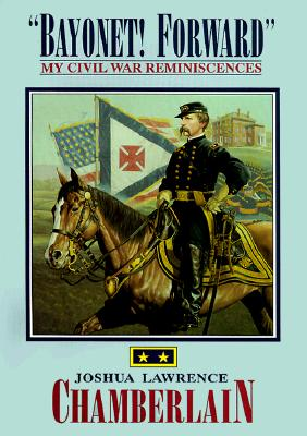 Image for BAYONET! FORWARD: MY CIVIL WAR REMINISCENCES