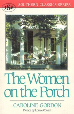 The Women on the Porch (Southern Classics Series), Gordon, Caroline